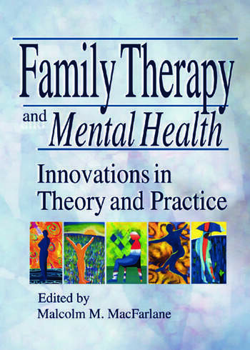 Family Therapy and Mental Health Innovations in Theory and Practice book cover