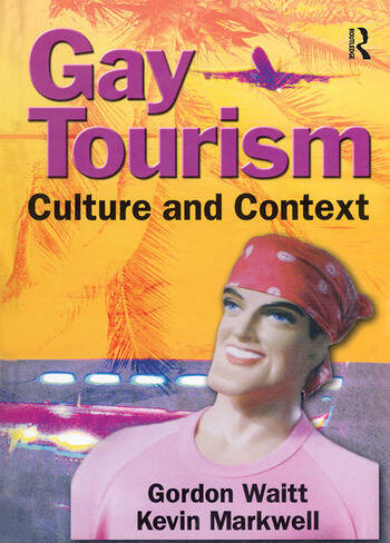 Gay Tourism Culture and Context book cover