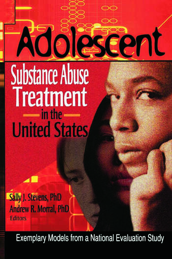 Adolescent Substance Abuse Treatment in the United States Exemplary Models from a National Evaluation Study book cover