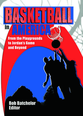 Basketball in America From the Playgrounds to Jordan's Game and Beyond book cover