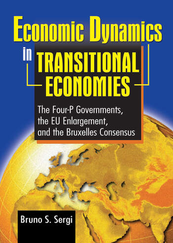 Economic Dynamics in Transitional Economies The Four-P Governments, the EU Enlargement, and the Bruxelles Consensus book cover