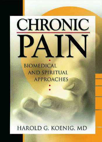 Chronic Pain Biomedical and Spiritual Approaches book cover