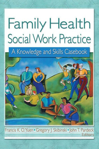 Family Health Social Work Practice A Knowledge and Skills Casebook book cover