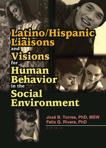 Latino/Hispanic Liaisons and Visions for Human Behavior in the Social Environment book cover