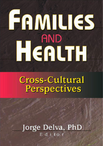 Families and Health Cross-Cultural Perspectives book cover
