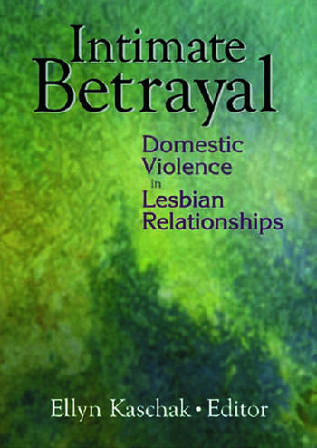 Intimate Betrayal Domestic Violence in Lesbian Relationships book cover