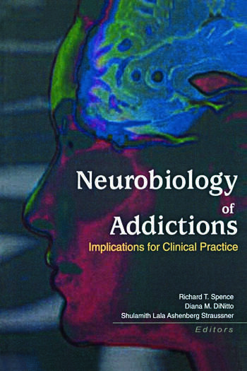 Neurobiology of Addictions Implications for Clinical Practice book cover