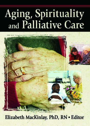 Aging, Spirituality, and Pastoral Care A Multi-National Perspective book cover