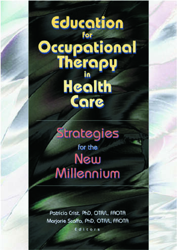 Education for Occupational Therapy in Health Care Strategies for the New Millennium book cover