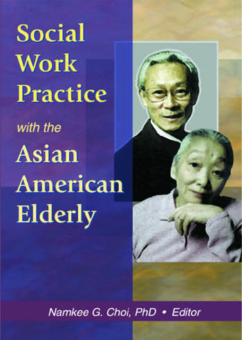 Social Work Practice with the Asian American Elderly book cover