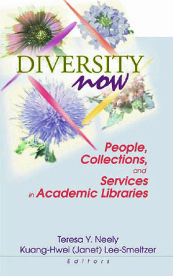 Diversity Now People, Collections, and Services in Academic Libraries book cover
