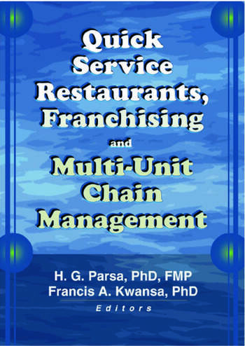 Quick Service Restaurants, Franchising, and Multi-Unit Chain Management book cover