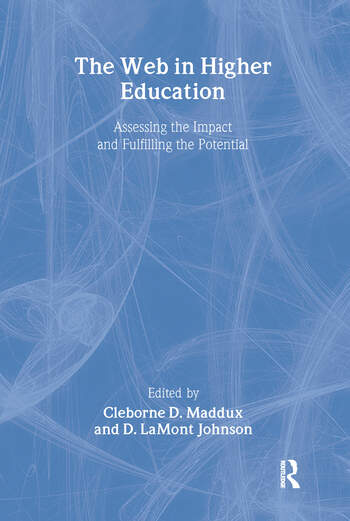 The Web in Higher Education Assessing the Impact and Fulfilling the Potential book cover