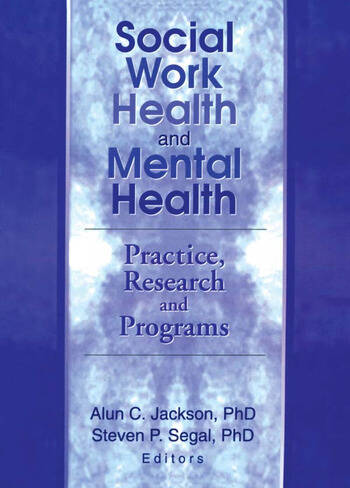 Social Work Health and Mental Health Practice, Research and Programs book cover