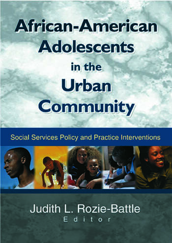 African-American Adolescents in the Urban Community Social Services Policy and Practice Interventions book cover