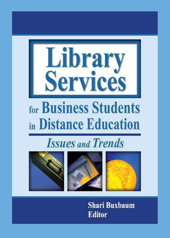 Library Services for Business Students in Distance Education Issues and Trends book cover