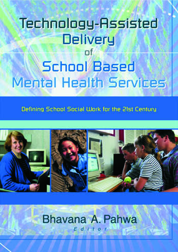 Technology-Assisted Delivery of School Based Mental Health Services Defining School Social Work for the 21st Century book cover