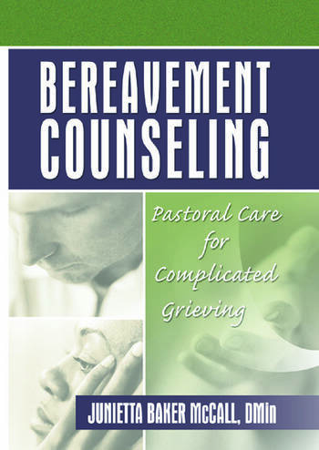 Bereavement Counseling Pastoral Care for Complicated Grieving book cover