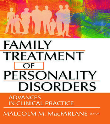 Family Treatment of Personality Disorders Advances in Clinical Practice book cover