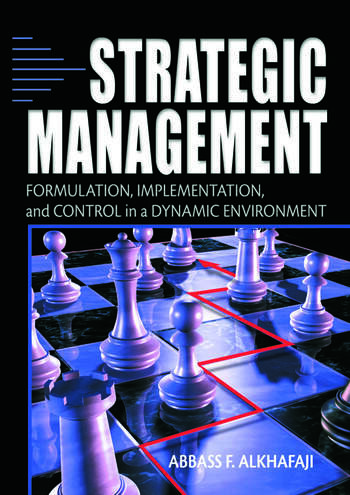 Strategic Management Formulation, Implementation, and Control in a Dynamic Environment book cover