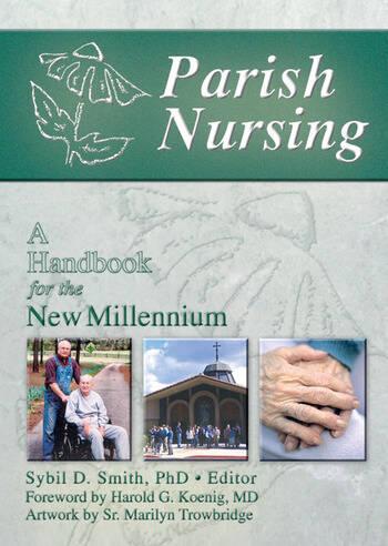Parish Nursing A Handbook for the New Millennium book cover