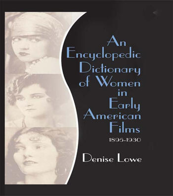 An Encyclopedic Dictionary of Women in Early American Films 1895-1930 book cover