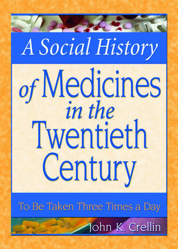 A Social History of Medicines in the Twentieth Century To Be Taken Three Times a Day book cover
