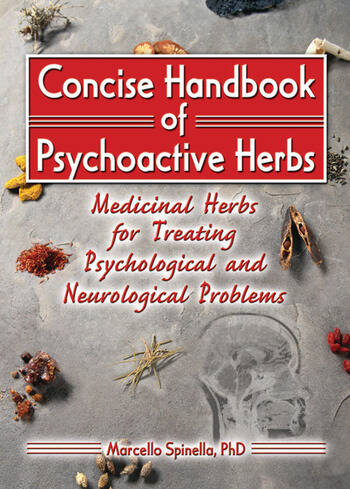 Concise Handbook of Psychoactive Herbs Medicinal Herbs for Treating Psychological and Neurological Problems book cover