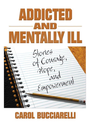 Addicted and Mentally Ill Stories of Courage, Hope, and Empowerment book cover
