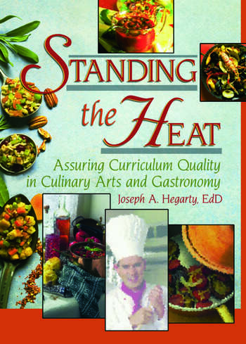 Standing the Heat Assuring Curriculum Quality in Culinary Arts and Gastronomy book cover
