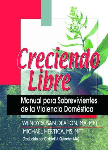 Creciendo Libre Manual para Sobrevivientes de la Violencia Doméstica book cover