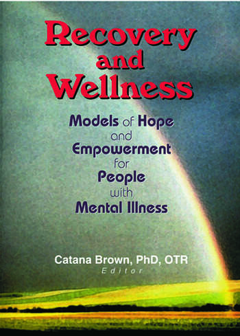 Recovery and Wellness Models of Hope and Empowerment for People with Mental Illness book cover