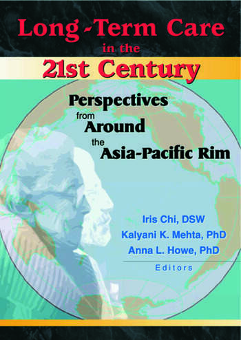 Long-Term Care in the 21st Century Perspectives from Around the Asia-Pacific Rim book cover