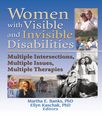 Women with Visible and Invisible Disabilities Multiple Intersections, Multiple Issues, Multiple Therapies book cover
