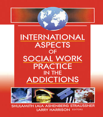 International Aspects of Social Work Practice in the Addictions book cover