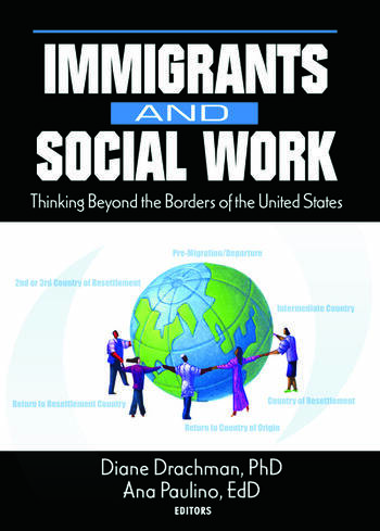 Immigrants and Social Work Thinking Beyond the Borders of the United States book cover
