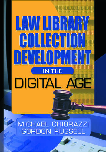 Law Library Collection Development in the Digital Age book cover