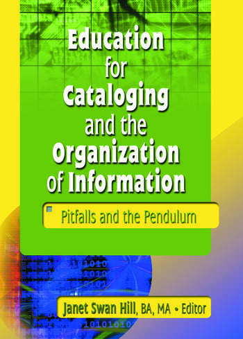 Education for Cataloging and the Organization of Information Pitfalls and the Pendulum book cover