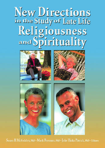 New Directions in the Study of Late Life Religiousness and Spirituality book cover