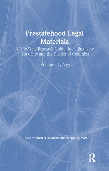 Prestatehood Legal Materials A Fifty-State Research Guide, Including New York City and the District of Columbia, Volumes 1 & 2 book cover