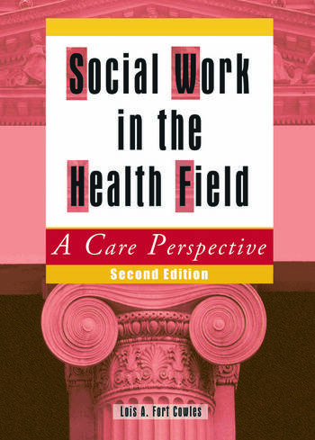 Social Work in the Health Field A Care Perspective, Second Edition book cover