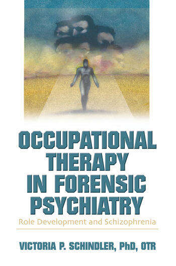 Occupational Therapy in Forensic Psychiatry Role Development and Schizophrenia book cover