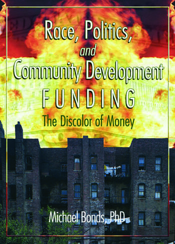 Race, Politics, and Community Development Funding The Discolor of Money book cover