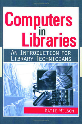 Computers in Libraries AN INTRODUCTION FOR LIBRARY TECHNICIANS book cover