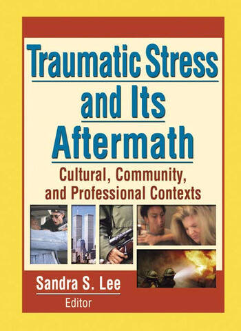 Traumatic Stress and Its Aftermath Cultural, Community, and Professional Contexts book cover
