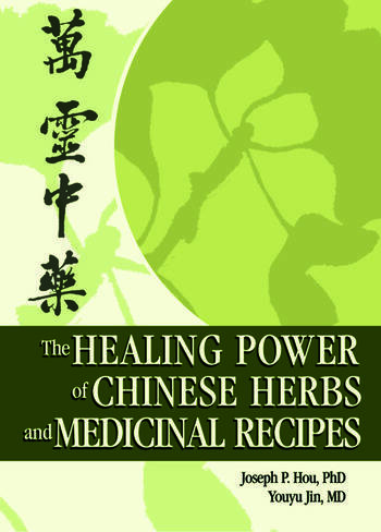 The Healing Power of Chinese Herbs and Medicinal Recipes book cover