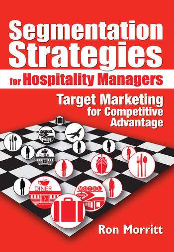 Segmentation Strategies for Hospitality Managers Target Marketing for Competitive Advantage book cover