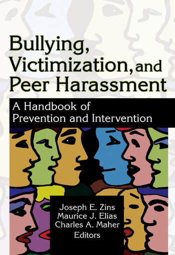 Bullying, Victimization, and Peer Harassment A Handbook of Prevention and Intervention book cover