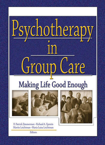 Psychotherapy in Group Care Making Life Good Enough book cover