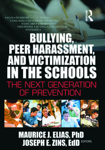 Bullying, Peer Harassment, and Victimization in the Schools The Next Generation of Prevention book cover